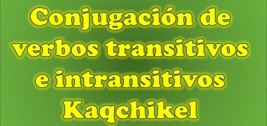 conjugacion de verbos transitivos e intransitivos kaqchikel